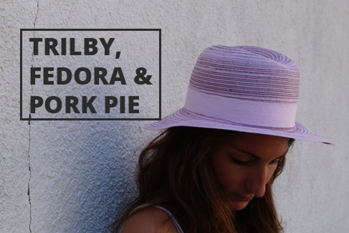 Trilby, Fedora & Pork Pie